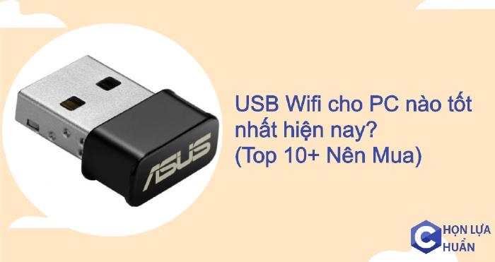 USB Wifi cho PC nào tốt nhất hiện nay