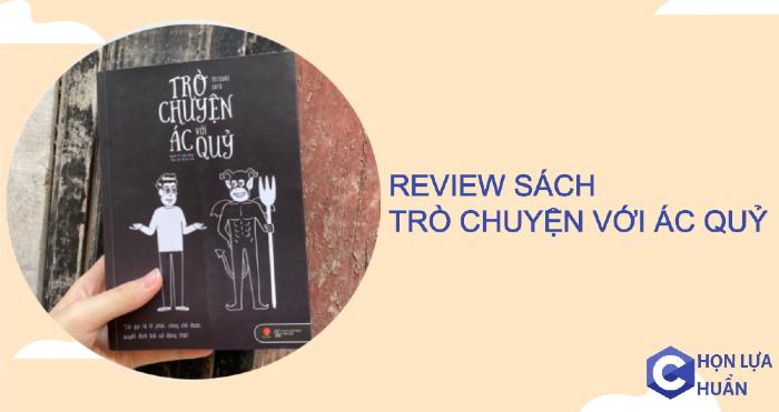 Review sách Trò Chuyện Với Ác Quỷ - Cuốn sách khiến bạn có cái nhìn khác về các vấn đề mình đang gặp phải