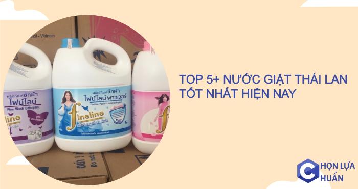 Top 5+ loại nước giặt Thái lan tốt nhất thị trường hiện nay