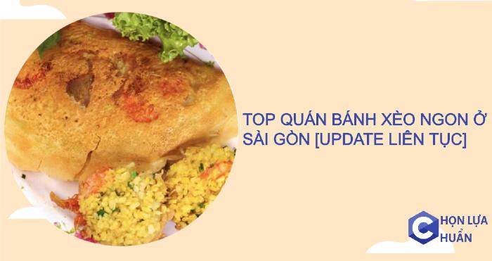 TOP quán bánh xèo ngon ở Sài Gòn [Update liên tục]
