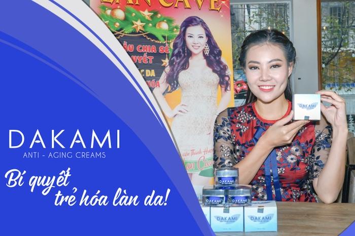 Diễn viên Thanh Hương (đóng vai Lan Cave tronng phim Quỳnh Búp bê) có nhận xét sau khi sử dụng kem chống lão hóa Dakami:
